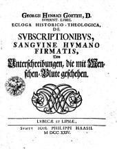 Ecloga Historico-Theologica, De Subscriptionibus, Sanguine Humano Firmatis