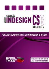 Coleção Adobe InDesign CS6 - Fluxos Colaborativos com InDesign e InCopy