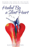 Healed by a Silent Heart