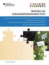 Berichte zur Lebensmittelsicherheit 2008: Bericht zur amtlichen Futtermittelkontrolle; Pflanzenschutzmittelrückstände; Nationaler Rückstandskontrollplan für Lebensmittel tierischen Ursprungs; Nationale Berichterstattung an die EU; Inspektionsbericht