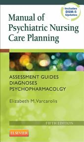 Manual of Psychiatric Nursing Care Planning - E-Book: Assessment Guides, Diagnoses, Psychopharmacology, Edition 5
