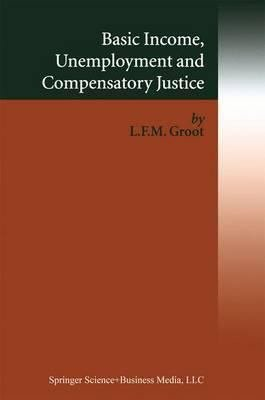 Basic Income  Unemployment and Compensatory Justice