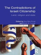 The Contradictions of Israeli Citizenship: Land, Religion and State