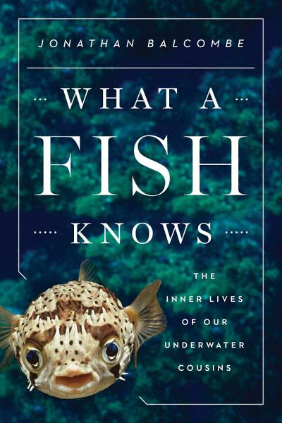 Download What a Fish Knows Book