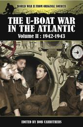 The U-Boat War in the Atlantic: Volume II: 1942-1943