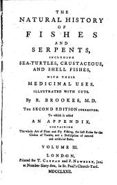 The Natural History of Fishes and Serpents, Including Sea-turtles, Crustaceous, and Shell Fishes with Their Medicinal Uses