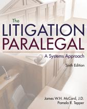 The Litigation Paralegal: A Systems Approach: Edition 6