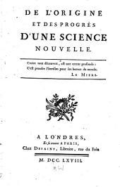 De l'origine et des progrès d'une science nouvelle