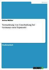 Vermarktung von Unterhaltung bei Germanys next Topmodel