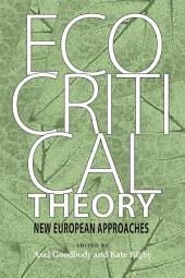 Ecocritical Theory: New European Approaches