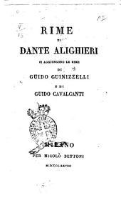 Rime di Dante Alighieri si aggiungono le rime di Guido Guinizzelli e di Guido Cavalcanti