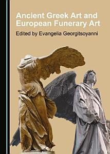 Ancient Greek Art and European Funerary Art PDF