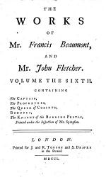 The Works of Mr F  Beaumont and Mr J  Fletcher     Collated with All the Former Editions  and Corrected  With Notes     by     Mr Theobald  Mr Seward     and Mr Sympson  Etc   With a Preface by Thomas Seward   PDF
