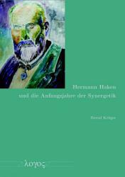 Hermann Haken und die Anfangsjahre der Synergetik PDF