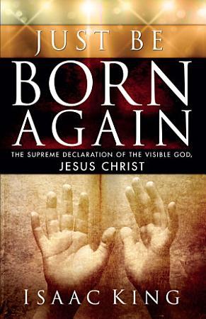Just Be Born Again PDF
