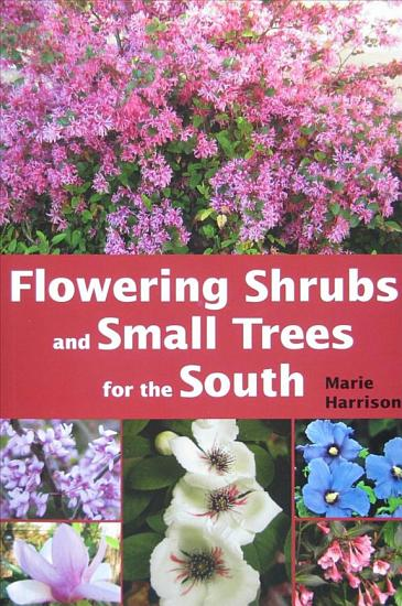 Flowering Shrubs and Small Trees for the South PDF