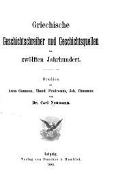 Griechische Geschichtschreiber und Geschichtsquellen im zwölften Jahrhundert