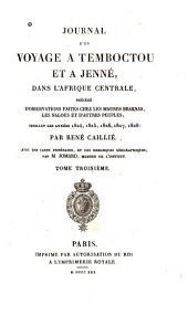 Journal d'un voyage à Temboctou et à Jenné, dans l'Afrique Centrale: précédé d'observations faites chez les Maures Braknas, les Nalous et d'autres peuples; pendant les années 1824, 1825, 1826, 1827, 1828, Volume3