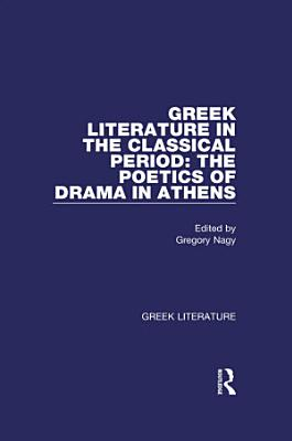 Greek Literature in the Classical Period  The Poetics of Drama in Athens