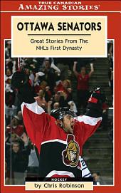 Ottawa Senators: Great Stories From the NHL's First Dynasty