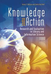Knowledge into Action: Research and Evaluation in Library and Information Science: Research and Evaluation in Library and Information Science