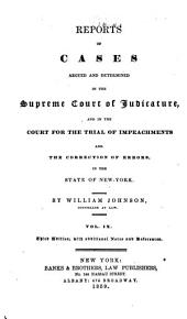 Reports of cases argued and determined in the Supreme Court of Judicature and in the Court for the Trial of Impeachments and Correction of Errors in the state of New-York: Volume 9