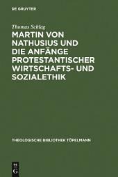 Martin von Nathusius und die Anfänge protestantischer Wirtschafts- und Sozialethik
