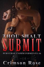 Thou Shalt Submit