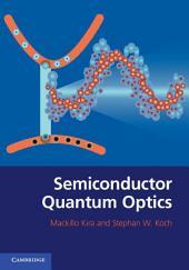 Semiconductor Quantum Optics