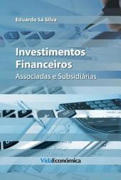 Investimentos Financeiros: Associadas e Subsidiárias