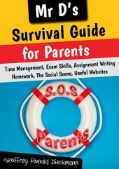 MR D's Survival Guide for Parents of School-aged Teenagers