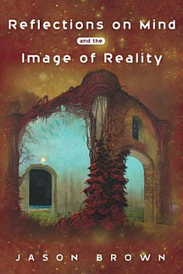 Reflections on Mind and the Image of Reality PDF