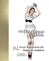 Pratique Dessin - XL Livre d'exercices 21: Robes de cocktail