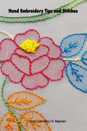 Hand Embroidery Tips and Stitches