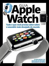 Guia Apple Watch: Os recursos e os detalhes do relógio inteligente da Apple