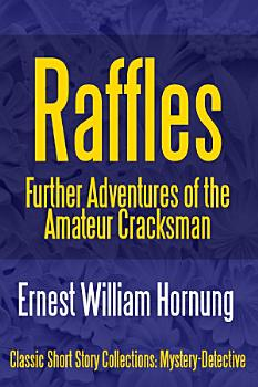 Raffles  Further Adventures of the Amateur Cracksman PDF