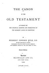 The Canon of the Old Testament: An Essay on the Gradual Growth and Formation of the Hebrew Canon of Scripture