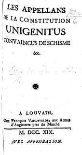 Les Appelans de la Constitution Unigenitus convaincus de Schisme. (Lettre de M. le Prince H. de Bourbon, pour remerciment à Mr. Habert ... depuis Évêque de Valres, pour la defense de la foi de l'Eglise, que ce docteur lui dédia en 1644.).