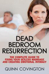 Dead Bedroom Resurrection (The Sexless Marriage Solution)
