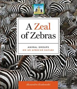 Zeal of Zebras Animal Groups on an African Safari PDF
