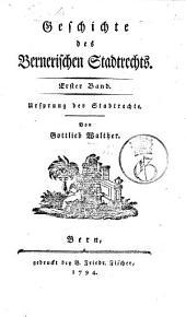 Geschichte des Bernerischen Stadtrechts. Band 1. Ursprung der Stadtrechte
