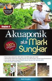 Akuaponik ala Mark Sungkar: (Bag. 2)