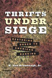 Thrifts Under Siege: Restoring Order to American Banking
