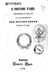 Il portatore d'acqua melodramma in tre atti [poesia del sig. M. D'Arienzo