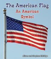 The American Flag: An American Symbol