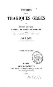 Etudes sur les tragiques grecs ou examen critique d'Eschyle, de Sophocle et d'Euripide: précédé d'une histoire générale de la tragédie grecque