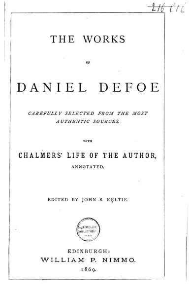 Download The Works of Daniel Defoe  Carefully Selected from the Most Authentic Sources Book