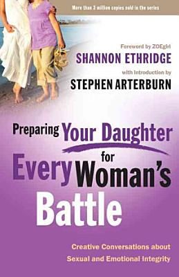 Preparing Your Daughter for Every Woman s Battle