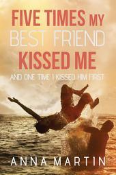 Five Times My Best Friend Kissed Me