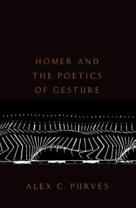 Homer and the Poetics of Gesture PDF